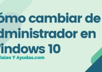 Cómo cambiar de administrador en Windows 10