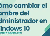 Cómo cambiar el nombre del administrador en Windows 10