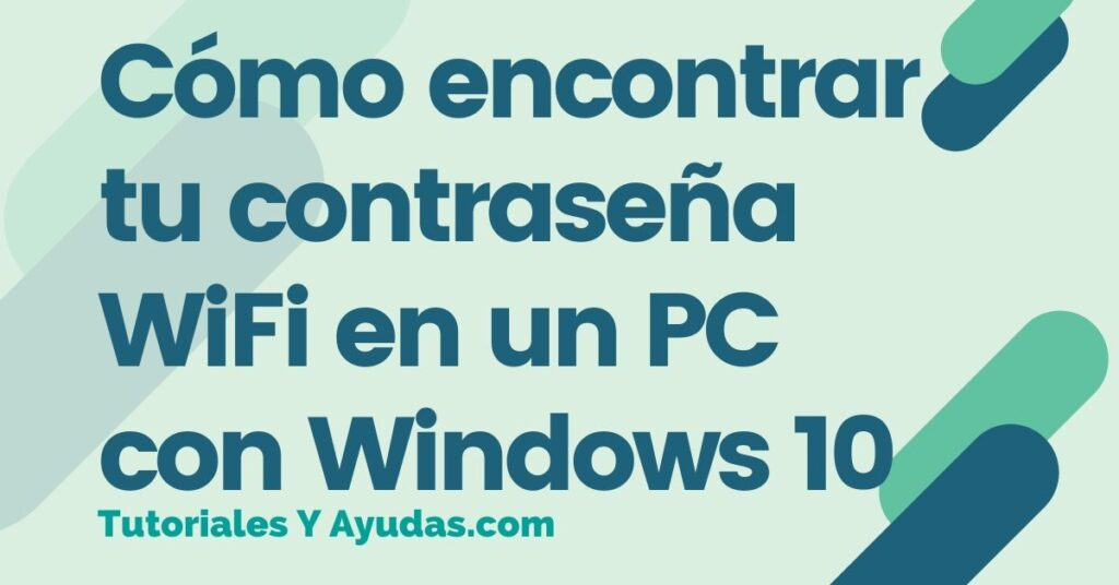 Como encontrar tu contrasena WiFi en un PC con Windows 10