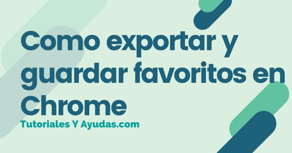 Como exportar y guardar favoritos en Chrome