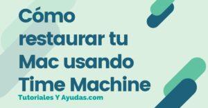 Cómo restaurar tu Mac usando Time Machine