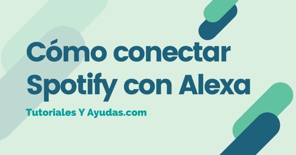 Cómo conectar Spotify con Alexa