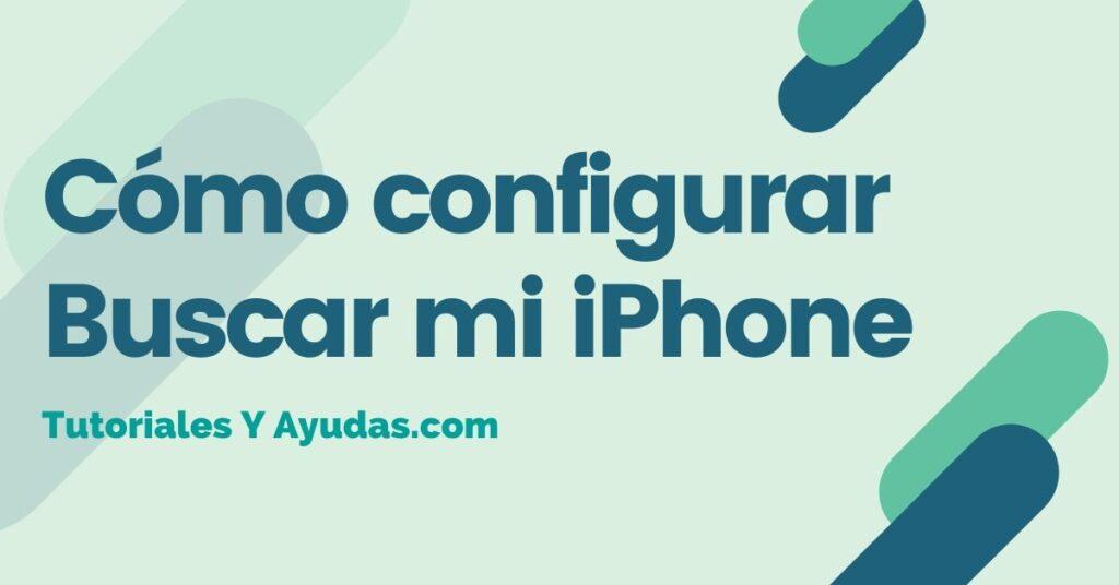 Cómo configurar Buscar mi iPhone