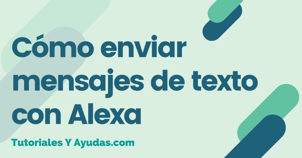 Cómo enviar mensajes de texto con Alexa