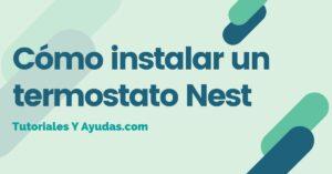 Cómo instalar un termostato Nest