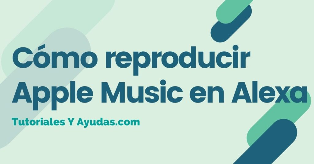 Cómo reproducir Apple Music en Alexa
